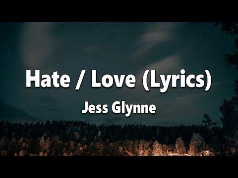 Jess Glynne - Hate/Love (Lyrics)