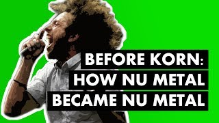 Before Korn: How Nu Metal Became Nu Metal