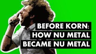 Before Korn: How Nu Metal Became Nu Metal