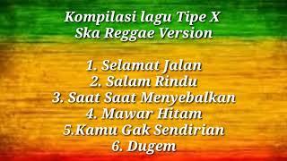 Kompilasi Lagu Tipe X - Ska Reggae Version