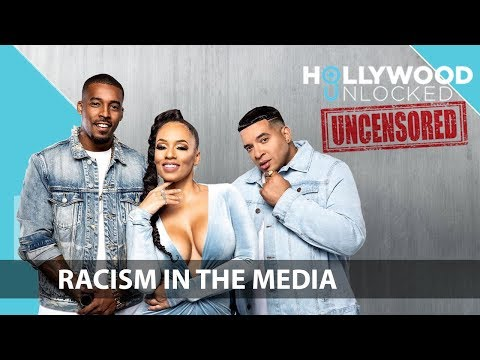 Shedding Light On Racism In The Media On Hollywood Unlocked [UNCENSORED]