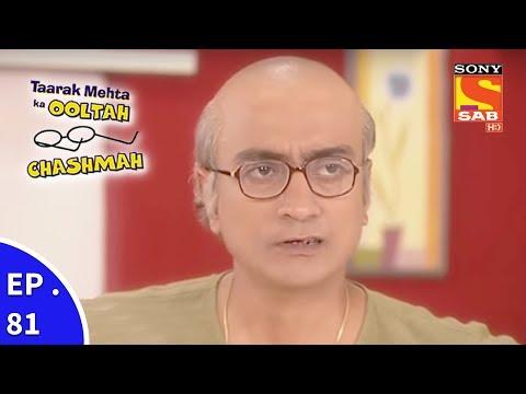 Taarak Mehta Ka Ooltah Chashmah – तारक मेहता का उल्टा चशमाह – Episode 81