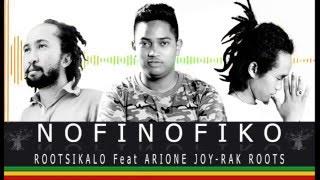 Nofinofiko - Rootsikalo ft Arione Joy & Rak Roots ( AUDIO) © 2M16