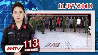 Bản tin 113 Online mới nhất ngày 11/07/2018   Tin tức   Tin tức mới nhất   ANTV