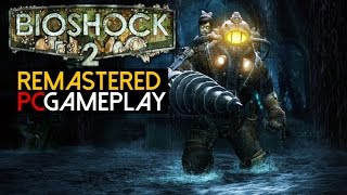 Bioshock 2 Remastered Gameplay (PC HD)