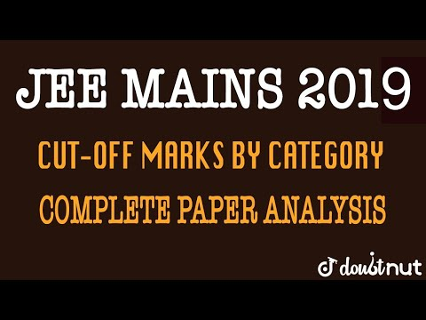 JEE MAINS 2019 January | CUT-OFF MARKS  | Complete Paper Analysis