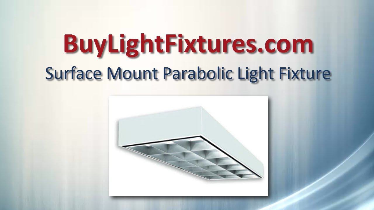 Surface mount parabolic light fixture youtube surface mount parabolic light fixture arubaitofo Choice Image