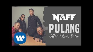 NAFF - Pulang (Official Lyric Video)
