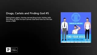 Drugs, Cartels and Finding God #5