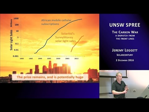 UNSW SPREE 201612-02 Jeremy Leggett - The Carbon War - a dispatch from the front lines