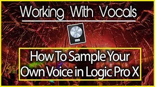 Crazy Cool Vocal Sampling in Logic Pro X