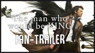 The man who would be King - Supernatural 6.20 FAN MADE TRAILER