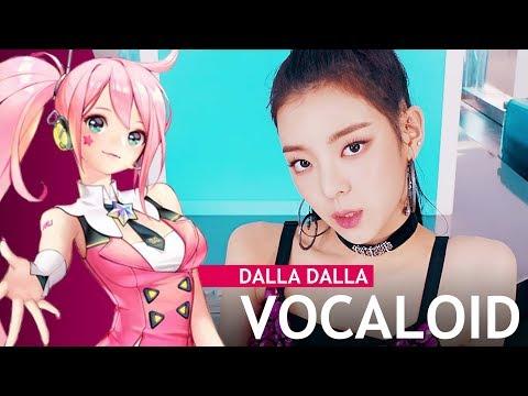【VOCALOID】ITZY - DALLA DALLA (달라달라)【+VSQx】