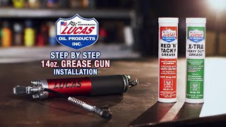 Lucas Oil 14oz Grease Gun Step by Step Installation