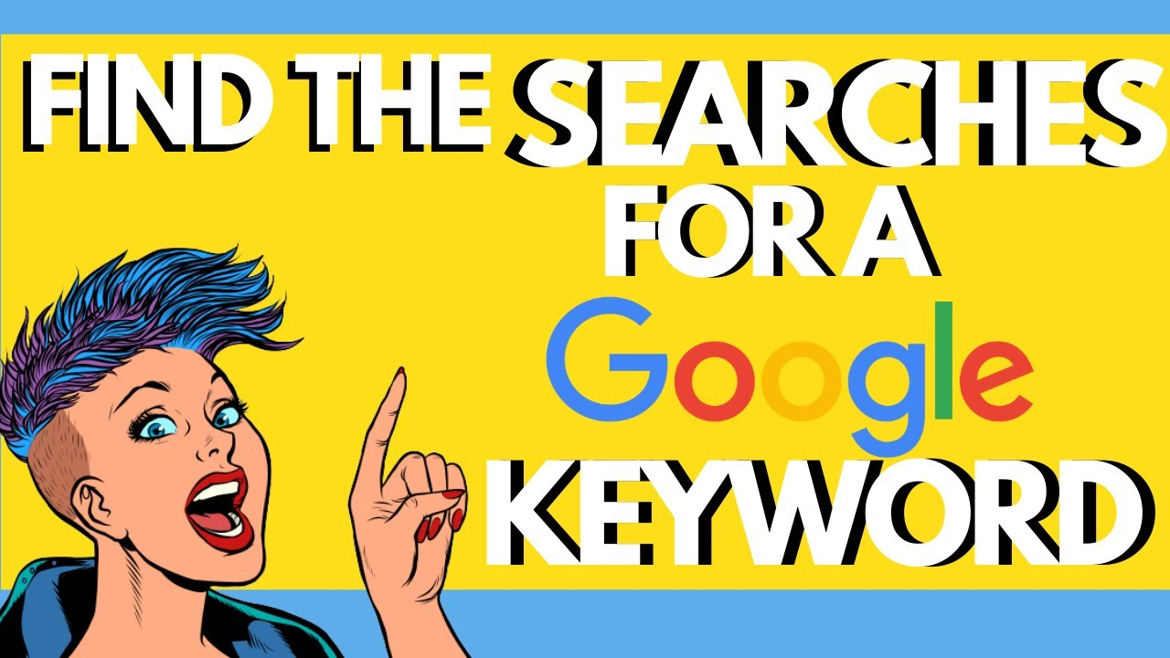 How to Find Number of Searches for a Keyword on Google [Quickly]