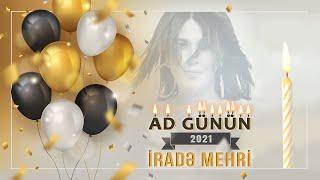 Irade Mehri - Ad Gunun 2021 (Audio)
