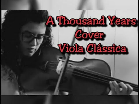 A THOUSAND YEARS   Viola Clássica