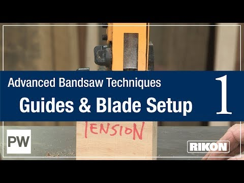 Superior Bandsaw Methods 1) Guides & Blade Setup