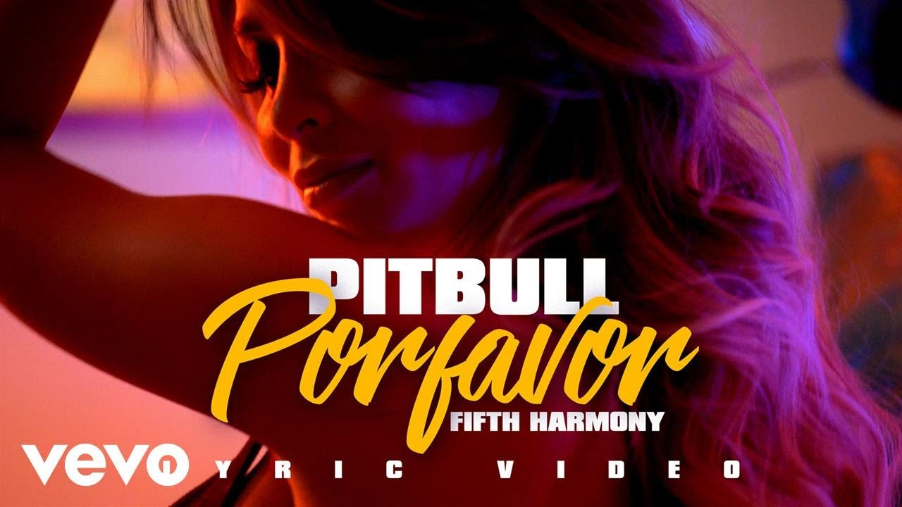 Pitbull - POR FAVOR (LYRIC VIDEO) ft. Fifth Harmony #1