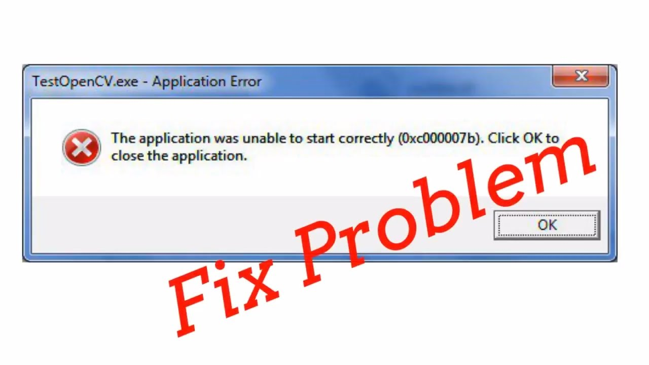 How to Fix Application was Unable to Start Correctly (0xc00007b) 2018