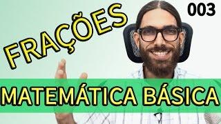 Frações - Matemática básica com exercícios |003| -  Prof. Rafa Jesus