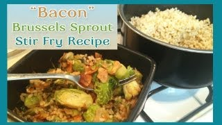 Vegan MoFo: Bacon Brussels Sprout Stir Fry Recipe Thumbnail