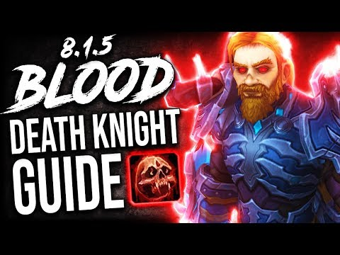 BLOOD DK Guide for Patch 8.1.5 (Mythic+ and WoW Raids)