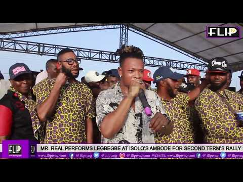 MR  REAL PERFORMS LEGBEGBE AT OSHODI'S AMBODE FOR SECOND TERM'S RALLY