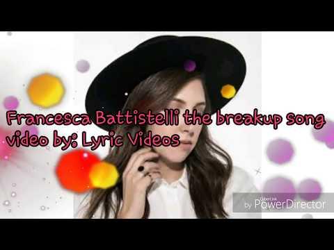 Fransisca Battistelli The Breakup Song...