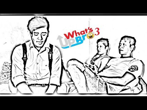 What's up bro 3 / Nepali Comedy Short Movie 2017 / Bhimphedi