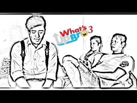 What's up bro 3 / Nepali Comedy Short Movie 2017 / Bhimphedi Guys/ Arya Anurag Thapaliya.