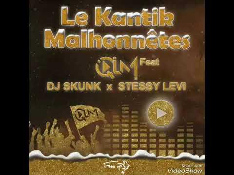 Download QLM - Le Kantik Malhonnêtes . feat Dj Skunk x Stessy Levi