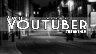 Repeat youtube video RAP ♪ I'm a YouTuber - The Anthem | Iniquity, Nappy, Dro