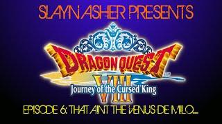 Dragon Quest Viii Journey Of The Cursed King Ep. 6 That Ain't The Venus De Milo