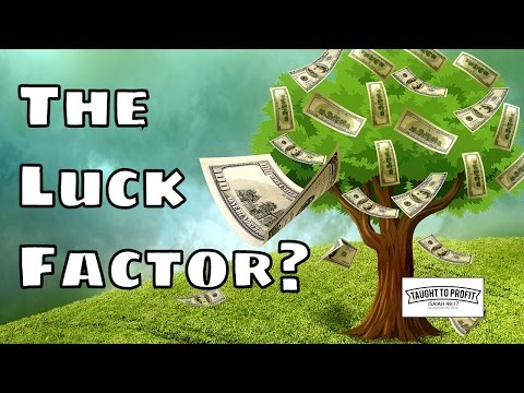 The Luck Factor - How To Always Be Lucky In Business And Life!