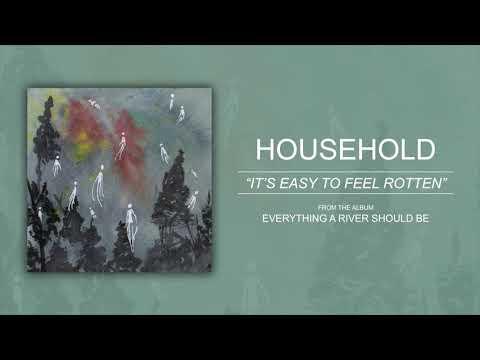 "Household ""It's Easy to Feel Rotten"""