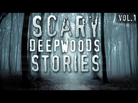 6 True Scary Deep Woods / Camping Horror Stories (Vol. 1)