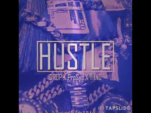 Hustle-Drop feat Prosyd & Tiino [official Audio]