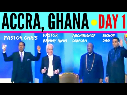 Pastor BENNY HINN, Pastor CHRIS, Bishop DAG & Archbishop DUNCAN united in ACCRA (Ghana) - DAY 1