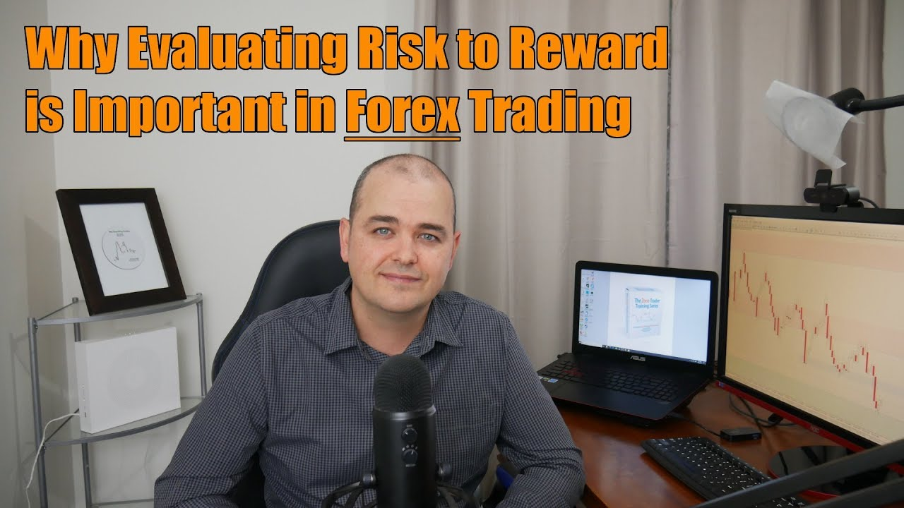 Why Evaluating Risk to Reward is Important in Forex Trading