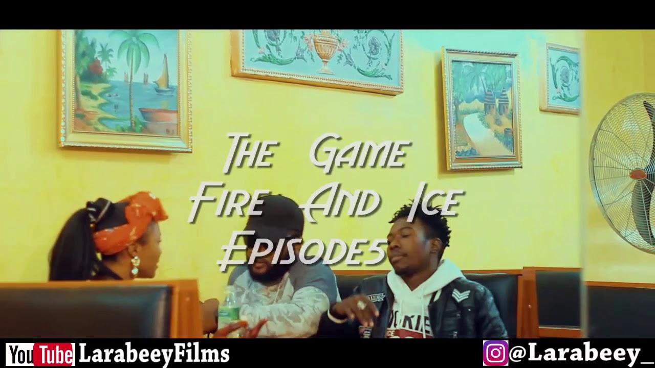 Download Larabeey The Game Fire and Ice Episode5 x zeepretty x wixfayz