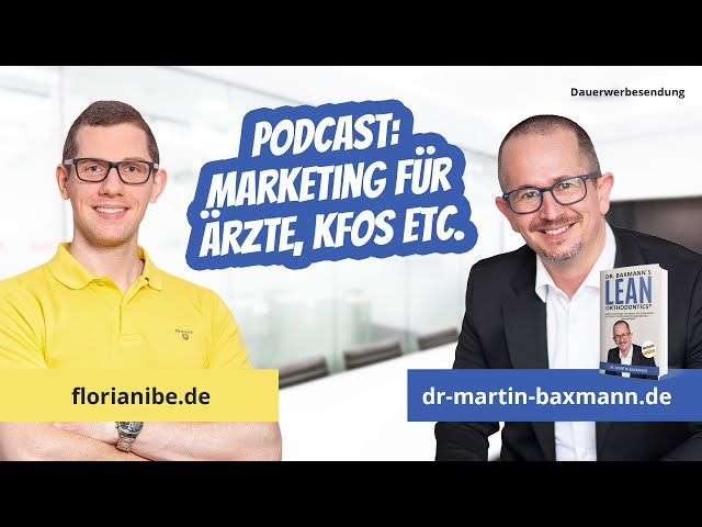 Marketing für Ärzte, Kieferorthopäden, Labore etc. 🎙 Podcast: Dr. Martin Baxmann & Florian Ibe