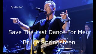 Save The Last Dance For Me💗 Bruce Springsteen ~ Lyrics + Traduzione in Italiano