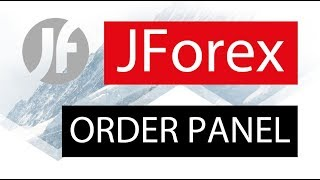 JForex ● Platform FOREX CFD × Order Panel