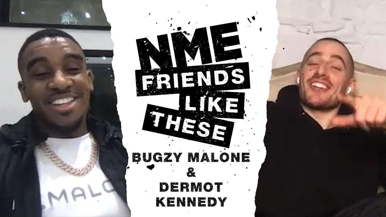 Friends Like These: Bugzy Malone and Dermot Kennedy