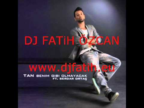 DJ Fatih Özcan Ft. Tan - Benim Gibi Olmayacak (rmx 2011) Www.djfatih.eu