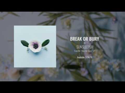 Sunsleeper - Break or Bury