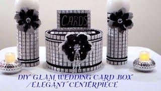 DIY GLAM WEDDING CARD BOX/ELEGANT CENTERPIECE