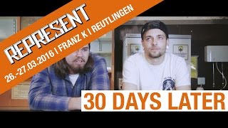 REPRESENT-TV | Reutlingen | 2016 | 30 Days Later