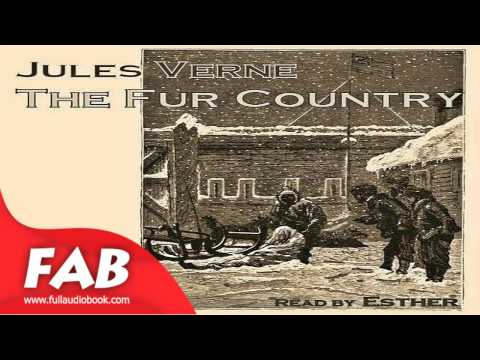 The Fur Country Part 1/2 Full Audiobook by Jules VERNE by Action & Adventure Fiction